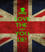 LOVE THE  WAY YOU LIE! - Personalised Poster A4 size