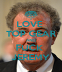 LOVE  TOP GEAR AND FUCK  JEREMY - Personalised Poster A4 size
