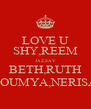 LOVE U SHY,REEM JAZ,SAV BETH,RUTH SOUMYA,NERISA - Personalised Poster A4 size