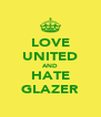 LOVE UNITED AND HATE GLAZER - Personalised Poster A4 size