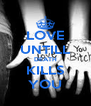 LOVE UNTILL DEATH KILLS YOU - Personalised Poster A4 size