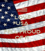 LOVE USA AND FELL PROUD OF IT - Personalised Poster A4 size