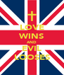 LOVE WINS AND EVIL LOOSES - Personalised Poster A4 size