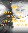 LOVE YOU BEST <3 AND STAY WITH YOU FOREVER - Personalised Poster A4 size