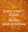 Love you!!  Dilan Huda Hellas And Nourhan - Personalised Poster A4 size