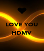 LOVE YOU  HDMV  - Personalised Poster A4 size