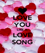 LOVE YOU LIKE A LOVE SONG - Personalised Poster A4 size
