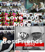 Love You More ♥  My BestFriends - Personalised Poster A4 size
