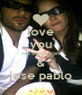 love you nat dupeyron & jose pablo - Personalised Poster A4 size