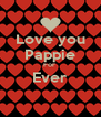 Love you Pappie For  Ever  - Personalised Poster A4 size