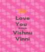 Love You  Sreeya Vishnu Vinni - Personalised Poster A4 size