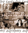 love you you are my world and  my life <3 - Personalised Poster A4 size