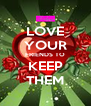 LOVE YOUR FRIENDS TO KEEP THEM - Personalised Poster A4 size