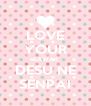LOVE YOUR KAWAII DESU NE SENPAI - Personalised Poster A4 size