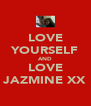 LOVE YOURSELF AND LOVE JAZMINE XX - Personalised Poster A4 size