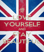 LOVE YOURSELF AND STAY BEAUTIFUL - Personalised Poster A4 size