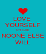 LOVE  YOURSELF OR ELSE NOONE ELSE WILL - Personalised Poster A4 size