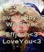 LoveYaBby<3 WeNever ToBreak Bffjeuh<3 LoveYou<3 - Personalised Poster A4 size