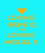 LOVING  IRENE Q. AND LOVING  MIGUEL P. - Personalised Poster A4 size