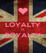 LOYALTY IS ROYALTY  - Personalised Poster A4 size