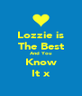 Lozzie is The Best And You Know It x - Personalised Poster A4 size