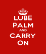 LUBE PALM AND CARRY ON - Personalised Poster A4 size