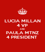 LUCIA MILLAN 4 VP AND PAULA MTNZ 4 PRESIDENT  - Personalised Poster A4 size