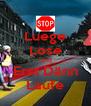 Luege Lose Und Erst Dänn Laufe - Personalised Poster A4 size