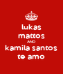lukas mattos AND kamila santos te amo - Personalised Poster A4 size