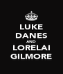 LUKE DANES AND LORELAI GILMORE - Personalised Poster A4 size