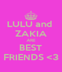 LULU and  ZAKIA ARE BEST  FRIENDS <3  - Personalised Poster A4 size