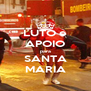 LUTO e APOIO para SANTA MARIA - Personalised Poster A4 size