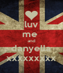 luv me  and danyella xxxxxxxxx - Personalised Poster A4 size