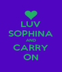 LUV SOPHINA AND CARRY ON - Personalised Poster A4 size