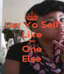 Luv Yo Self Like No One Else - Personalised Poster A4 size
