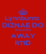 Lynnburns  DIZNAE DO WALKING AWAY RTID - Personalised Poster A4 size