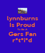 lynnburns Is Proud To Be A Gers Fan r*t*i*d - Personalised Poster A4 size