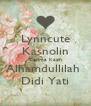 Lynncute Kasnolin Terima Kasih Alhamdullilah  Didi Yati - Personalised Poster A4 size