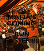 MÁFIA'S COMING, THEN RUN FASTER!!!!! - Personalised Poster A4 size