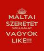MÁLTAI SZERETET SZOLGÁLAT VAGYOK LIKE!!! - Personalised Poster A4 size