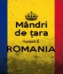 Mândri de țara noastră ROMANIA  - Personalised Poster A4 size