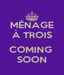 MÉNAGE À TROIS  COMING  SOON - Personalised Poster A4 size