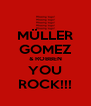 MÜLLER GOMEZ & ROBBEN YOU ROCK!!! - Personalised Poster A4 size