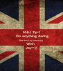 M&J Tip-1  Do anything daring But don't try messing With  Jay=)) - Personalised Poster A4 size