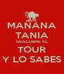 MAÑANA TANIA DESCUBRE EL TOUR Y LO SABES - Personalised Poster A4 size