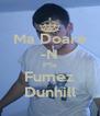 Ma Doare -N P*la Fumez Dunhill - Personalised Poster A4 size