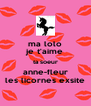 ma lolo je t'aime ta soeur anne-fleur les licornes exsite - Personalised Poster A4 size