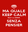 MA QUALE KEEP CALM NOI STAMM SENZA PENSIER - Personalised Poster A4 size
