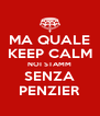 MA QUALE KEEP CALM NOI STAMM SENZA PENZIER - Personalised Poster A4 size