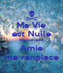 Ma Vie est Nulle Ma mailleure Amie me ranplace - Personalised Poster A4 size